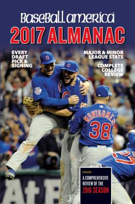 Baseball America 2017 almanac :  Comprehensive Review of the 2016 Season