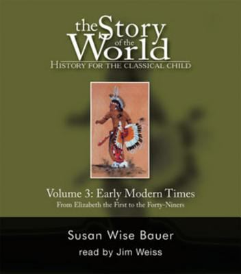 The Story of the World. Volume 3. Early Modern Times.