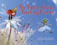 The Tiptoe Guide to Tracking Fairies