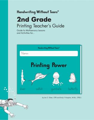 2nd grade printing teacher's guide : guide to multisensory lessons and activities for-- printing power