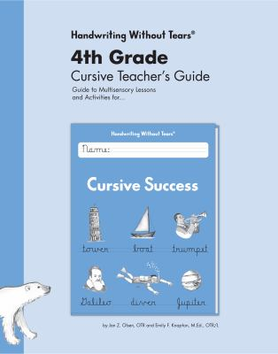 4th grade cursive teacher's guide : guide to multisensory lessons and activities for... cursive success