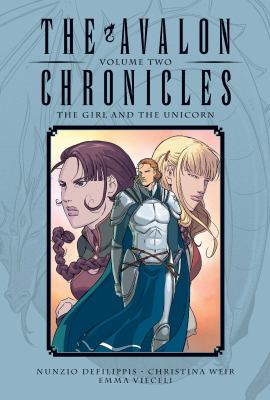 The Avalon chronicles. Volume two, The girl and the unicorn