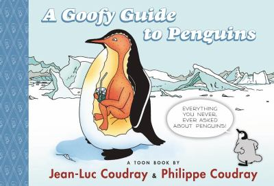 A goofy guide to penguins: a Toon book
