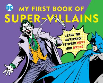 My first book of super-villains :  Learn the Difference Between Right and Wrong