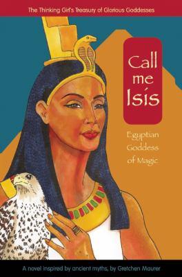 Call me Isis : Egyptian goddess of magic