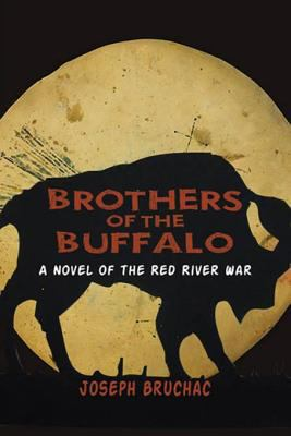 Brothers of the buffalo : a novel of the Red River War
