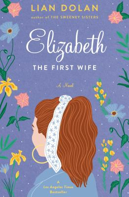 Elizabeth the first wife [electronic resource]