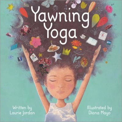 Cover Image for:  Yawning yoga / written by Laurie Jordan ; illustrated by Diana Mayo.
