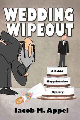 Wedding WIpeout : A Rabbi Kappelmacher Mystery