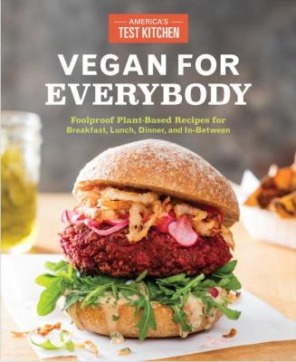 Vegan for Everybody: Foolproof Plant-Based Recipes for Breakfast,