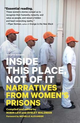 Inside this place, not of it : narratives from women's prisons.