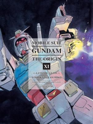 Mobile suit Gundam, the origin. Vol. 11 A cosmic glow