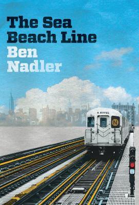The sea beach line :  a novel