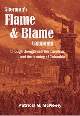Sherman's flame and blame campaign through Georgia and the Carolinas...and the burning of Columbia