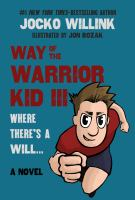 Way of the Warrior Kid. III, Where There's a Will...