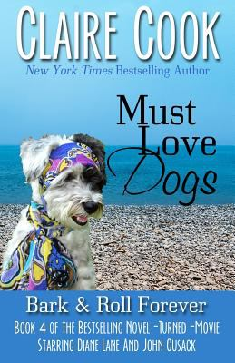 Must love dogs. Book 4, Bark & roll forever