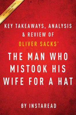 The man who mistook his wife for a hat : and other clinical tales.