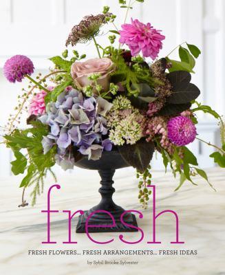 Fresh :  fresh flowers... fresh arrangements... fresh ideas