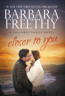 Closer to you : a Callaway family novel