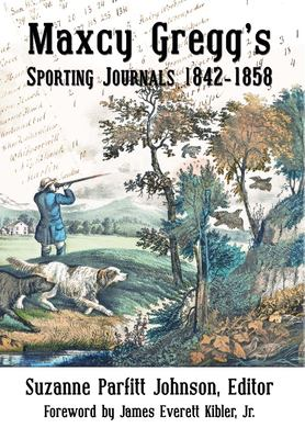 Maxcy Gregg's Sporting Journals 1842-1858