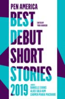 PEN America Best Debut Short Stories. 2019