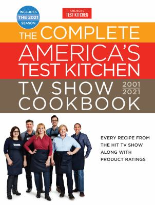 The Complete America's Test Kitchen TV Show Cookbook, 2001-2021