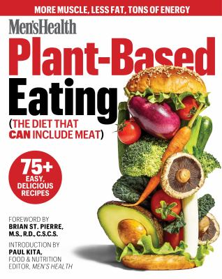 Plant-based eating : (the diet that can include meat)