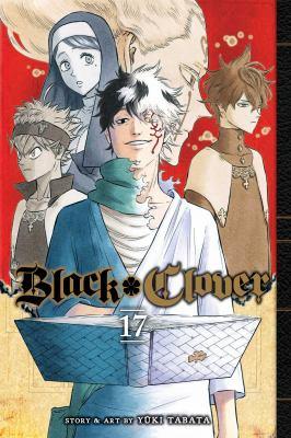 Black clover. Vol. 17, Fall, or save the kingdom