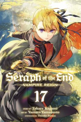 Seraph of the End: Vampire reign. Vol. 17