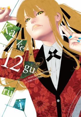 Kakegurui : compulsive gambler. Vol. 12