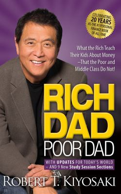 Rich dad poor dad what the rich teach their kids about money--that the poor and middle class do not!
