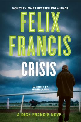Crisis : a Dick Francis novel