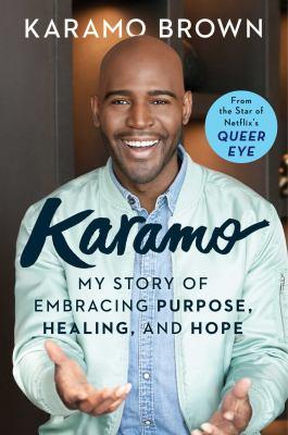 Karamo : my story of embracing purpose, healing, and hope
