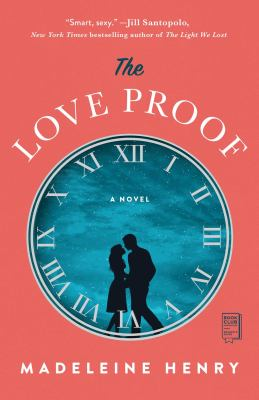 The love proof : a novel