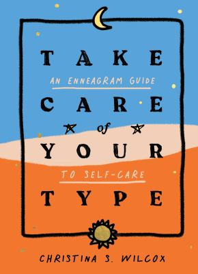 Take care of your type : an enneagram guide to self-care