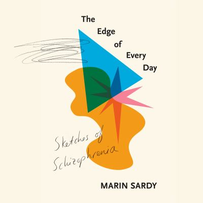 Edge of Every Day, The Sketches of Schizophrenia