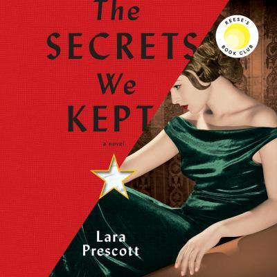 Secrets We Kept, The A Novel