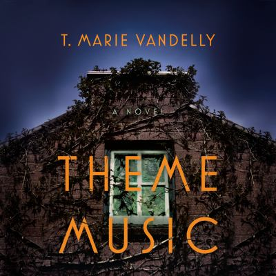 Theme Music A Novel