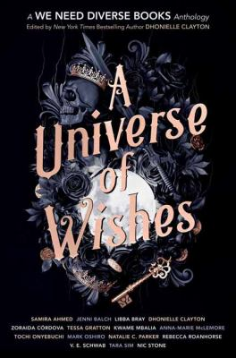 A universe of wishes : a we need diverse books anthology