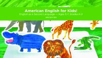 American English for kids! English as a second language -- ages 5-7, grades k-2