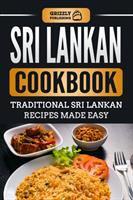 Sri Lankan cookbook : traditional Sri Lankan recipes made easy.