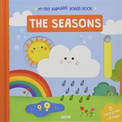 Book cover for The seasons : my first animated board book