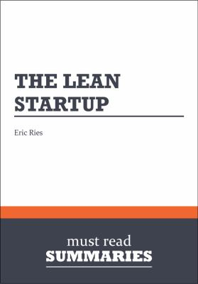 The lean startup : how today's entrepreneurs use continuous innovation to create radically successful businesses.