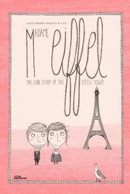 Madame Eiffel :  the love story of the Eiffel Tower