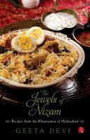 The jewels of Nizam : recipes from the Khansamas of Hyderabad