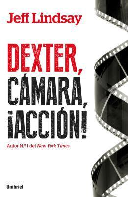 Dexter, cámara, acción!