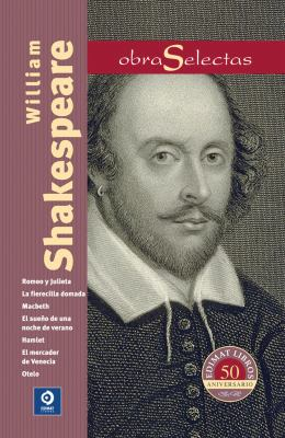William Shakespeare : Romeo y Julieta ; Macbeth ; Hamlet ; Otelo ; El sueño de una noche de verano ; La fierecilla domada ; El mercader de Venecia