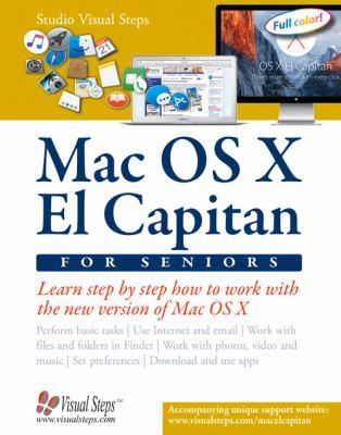 Mac OS X El Capitan for seniors :  learn step by step how to work with Mac OS X El Capitan