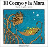 El Cocuyo y la mora : cuento de la tribu pemón
